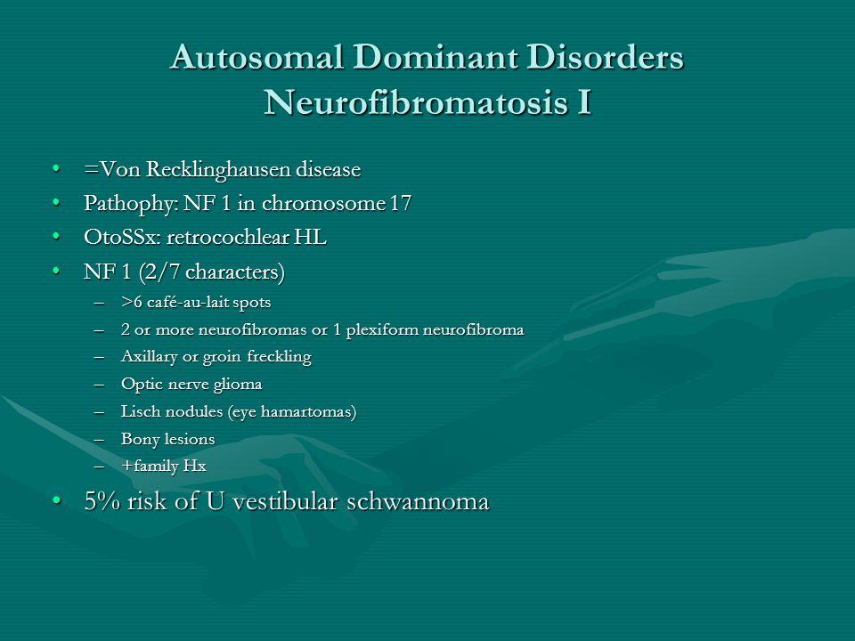 Autosomal Dominant Disorders Neurofibromatosis I