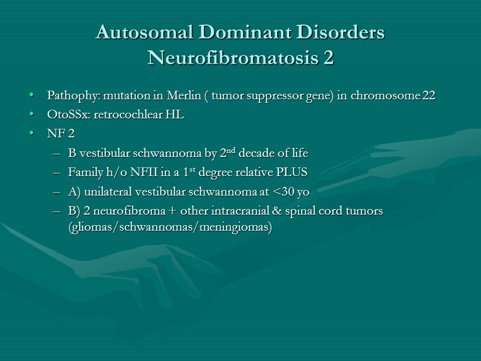 Autosomal Dominant Disorders Neurofibromatosis 2