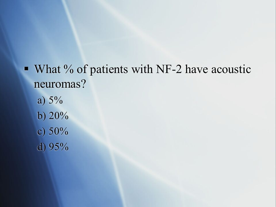 What % of patients with NF-2 have acoustic neuromas