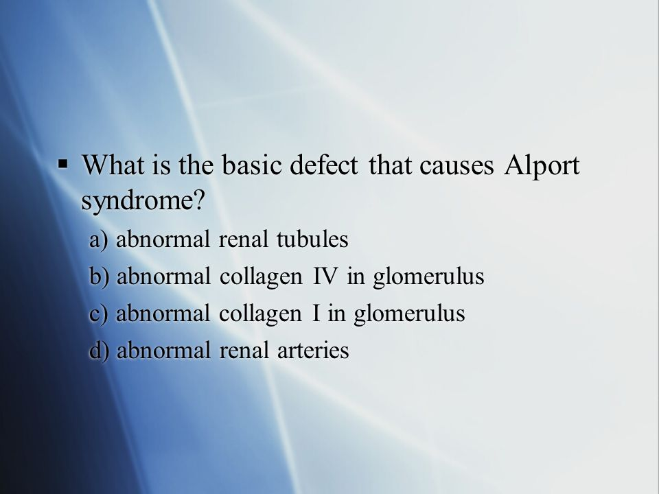 What is the basic defect that causes Alport syndrome