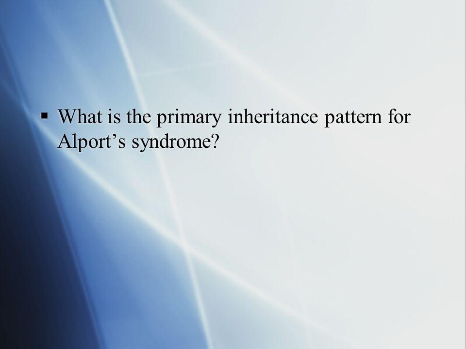 What is the primary inheritance pattern for Alport's syndrome