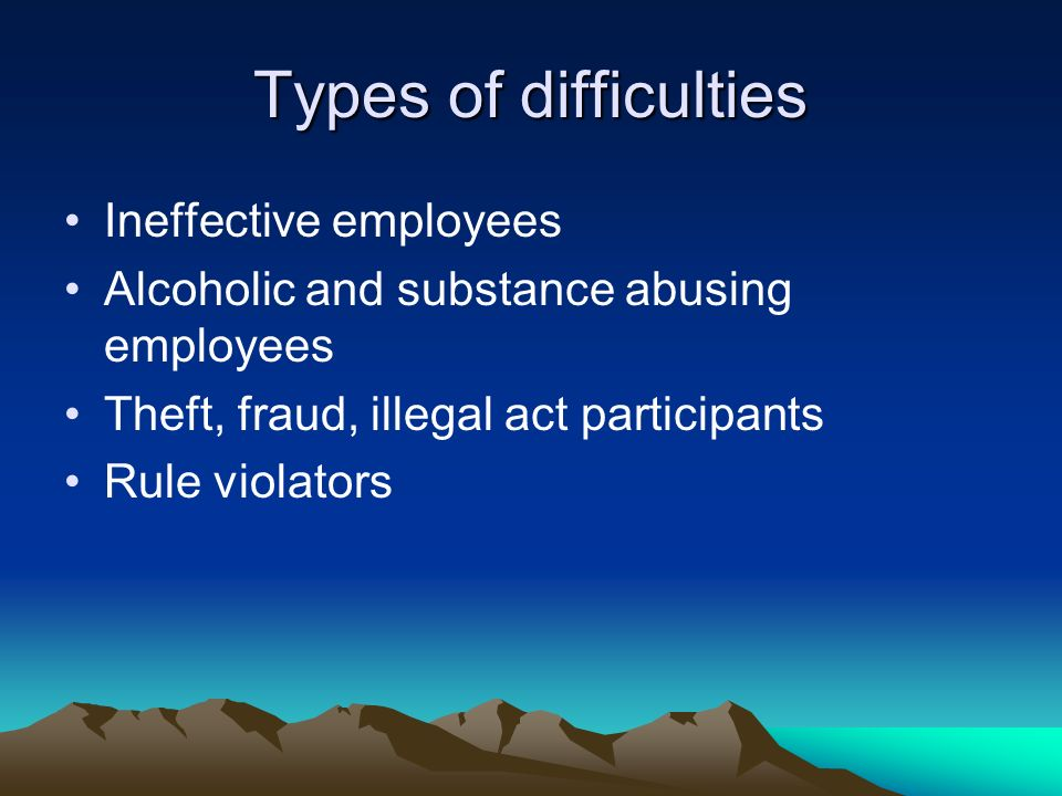 Types of difficulties Ineffective employees