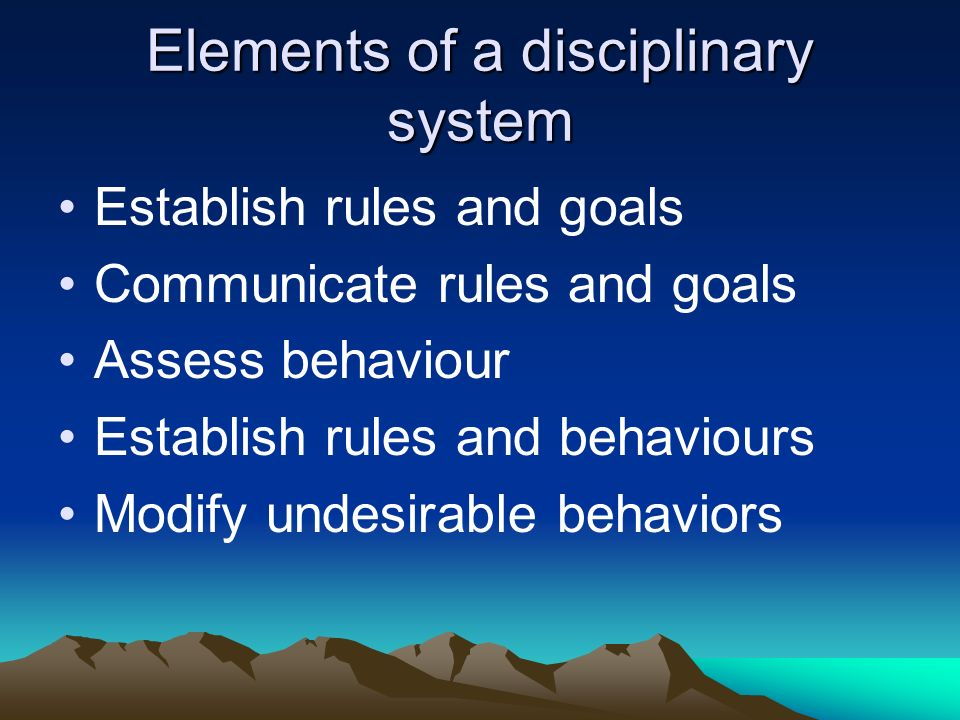 Elements of a disciplinary system