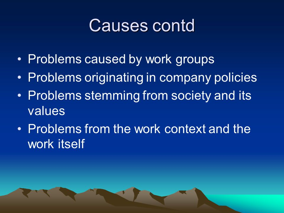 Causes contd Problems caused by work groups