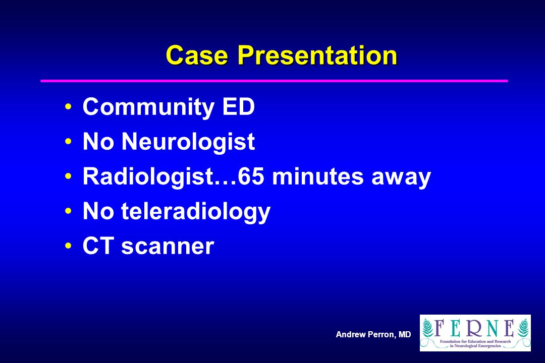 Case Presentation Community ED No Neurologist