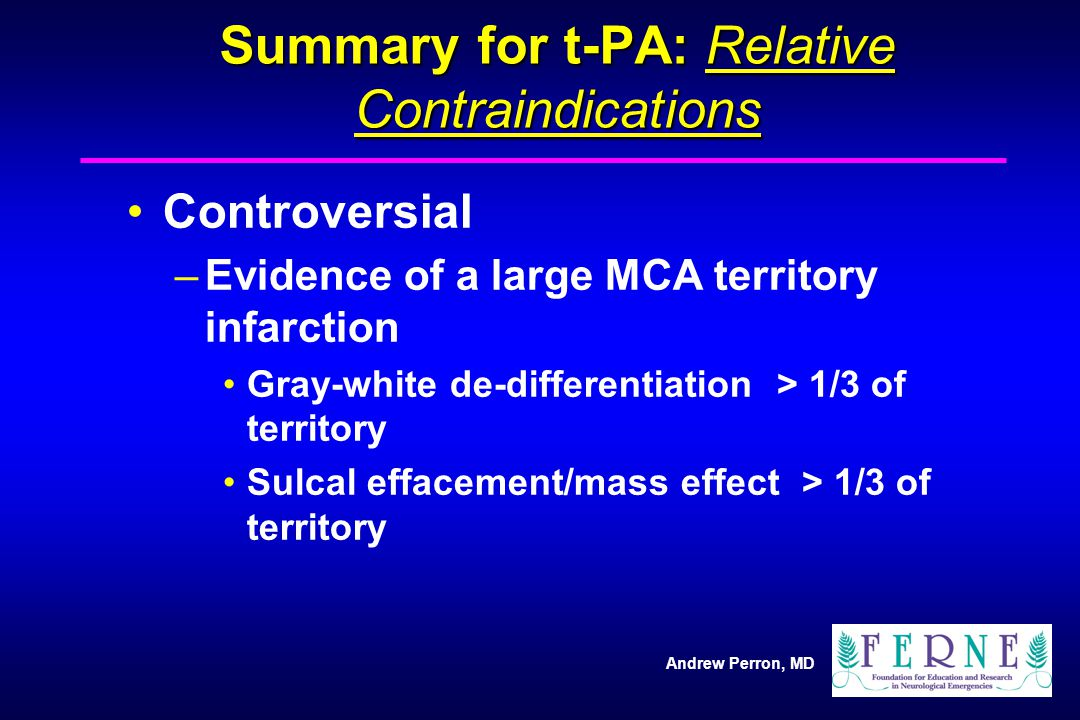 Summary for t-PA: Relative Contraindications