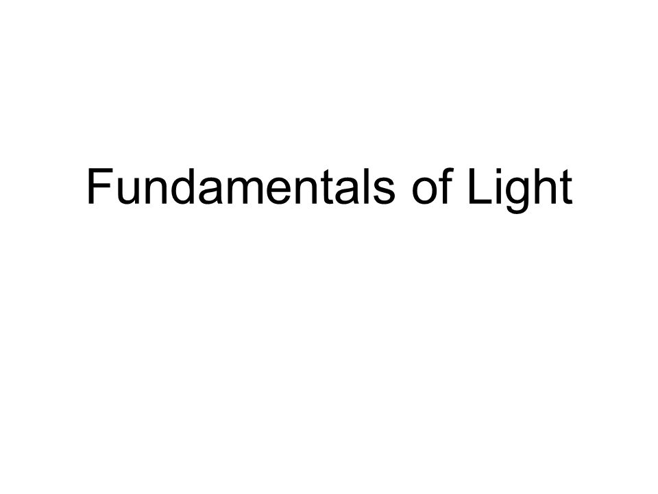 Fundamentals of Light