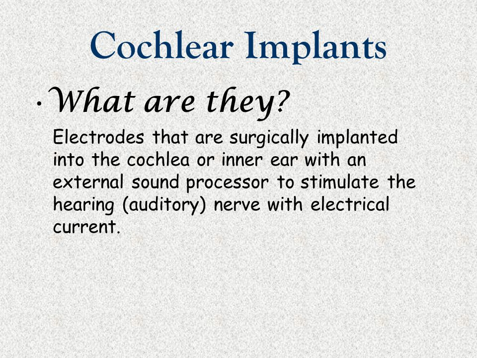 Cochlear Implants What are they