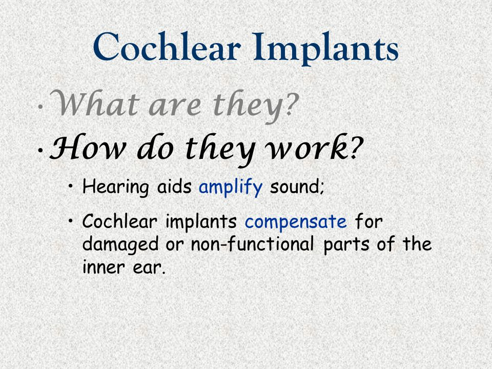 Cochlear Implants What are they How do they work