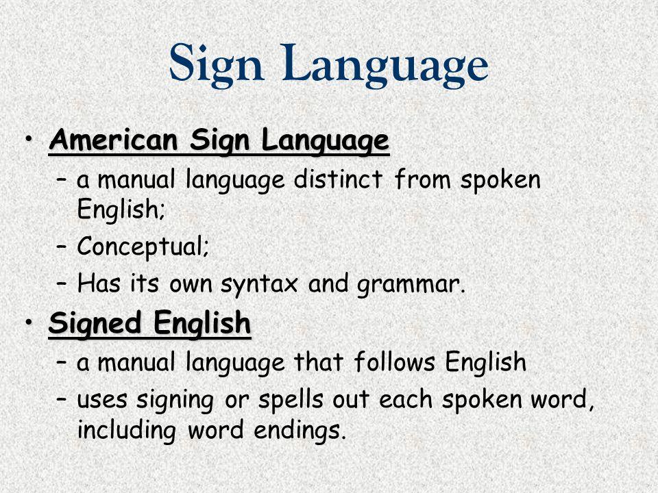 Sign Language American Sign Language Signed English