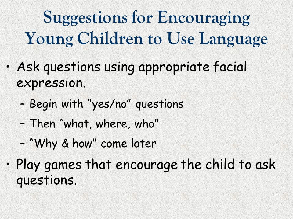 Suggestions for Encouraging Young Children to Use Language
