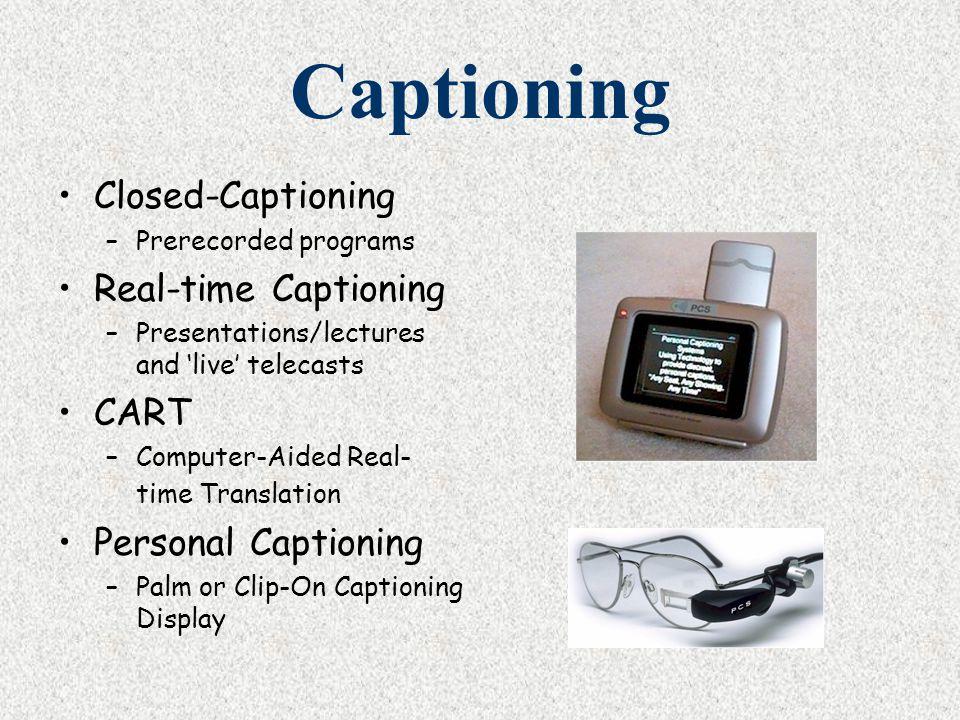 Captioning Closed-Captioning Real-time Captioning CART