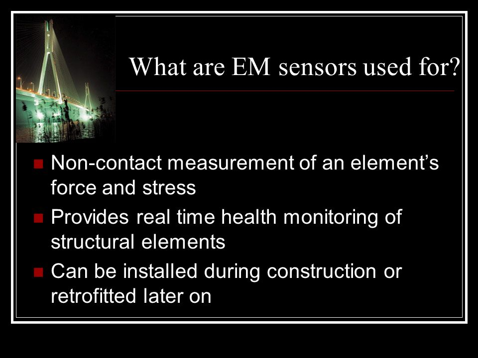 What are EM sensors used for