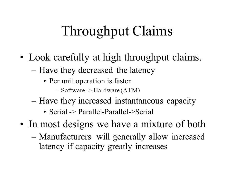 Throughput Claims Look carefully at high throughput claims.