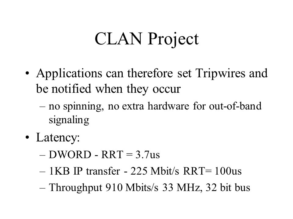 CLAN Project Applications can therefore set Tripwires and be notified when they occur. no spinning, no extra hardware for out-of-band signaling.