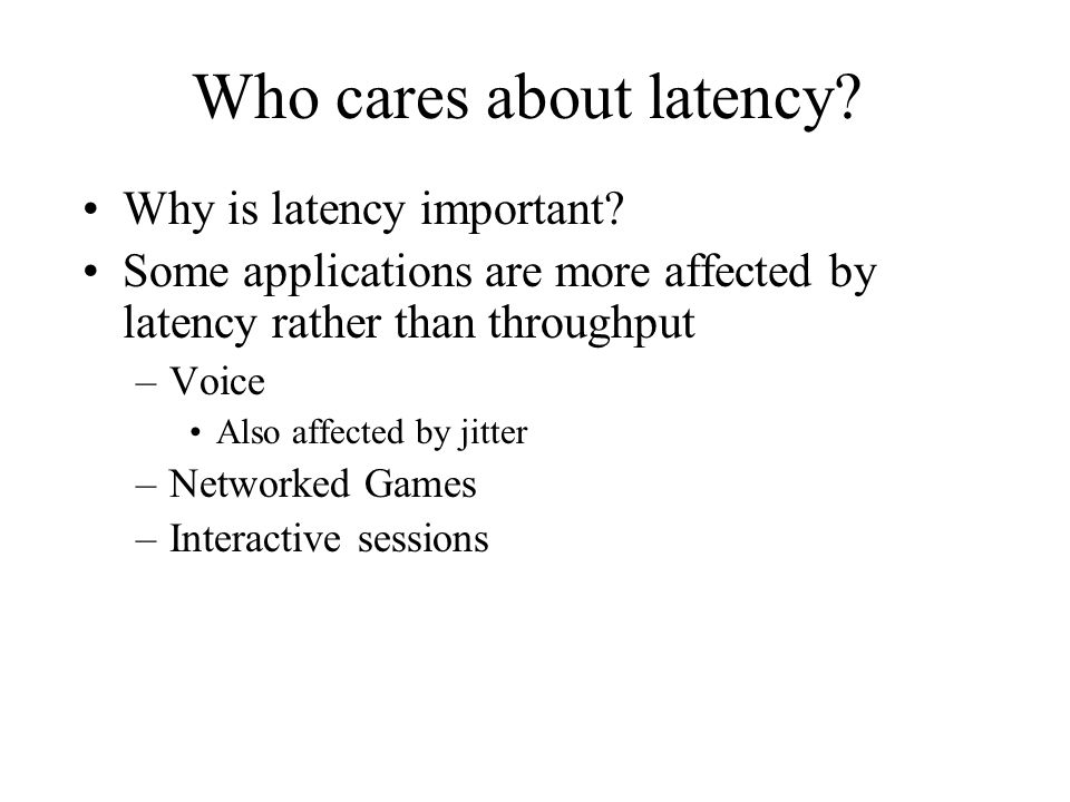 Who cares about latency