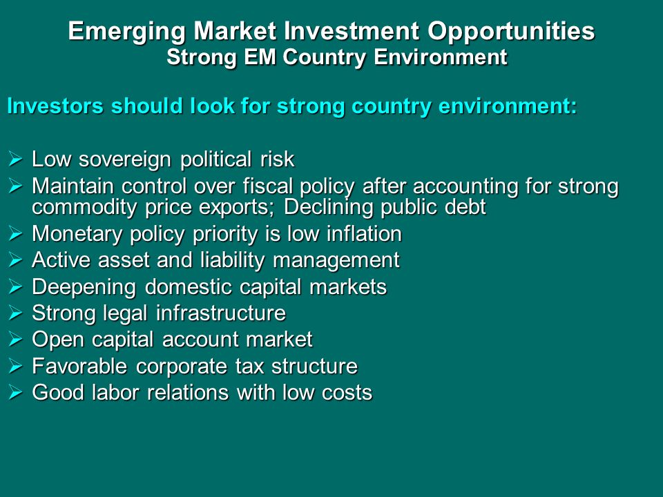 Emerging Market Investment Opportunities Strong EM Country Environment