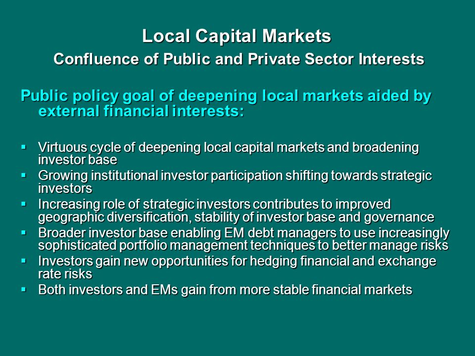 Local Capital Markets Confluence of Public and Private Sector Interests