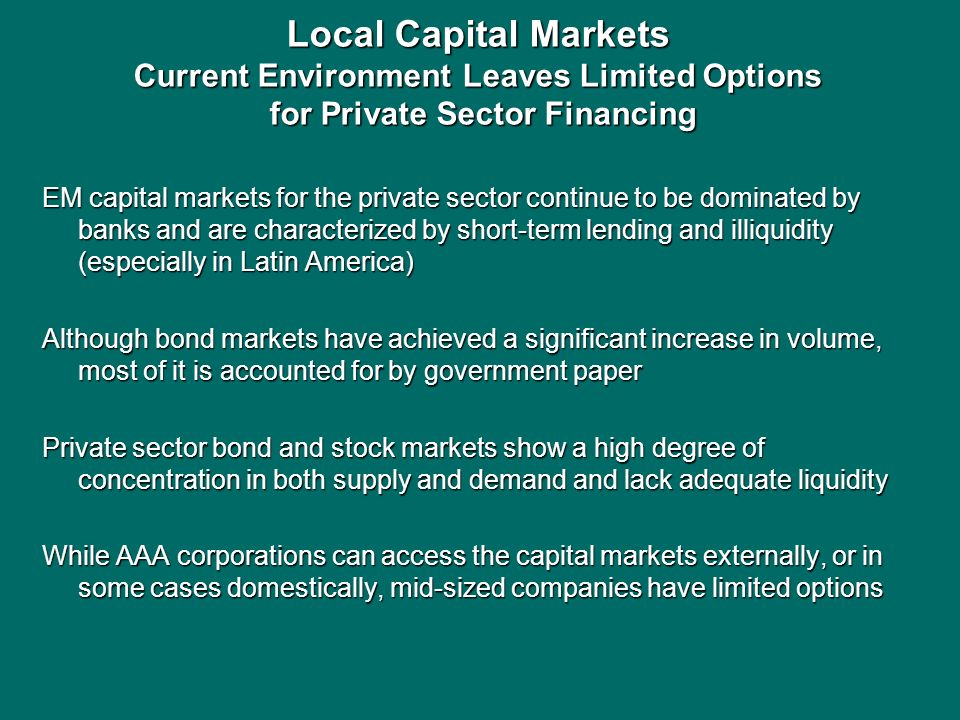 Local Capital Markets Current Environment Leaves Limited Options for Private Sector Financing