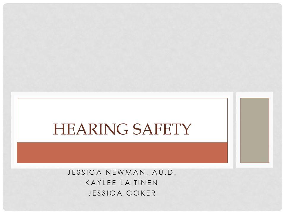 Jessica Newman, Au.D. Kaylee Laitinen Jessica Coker