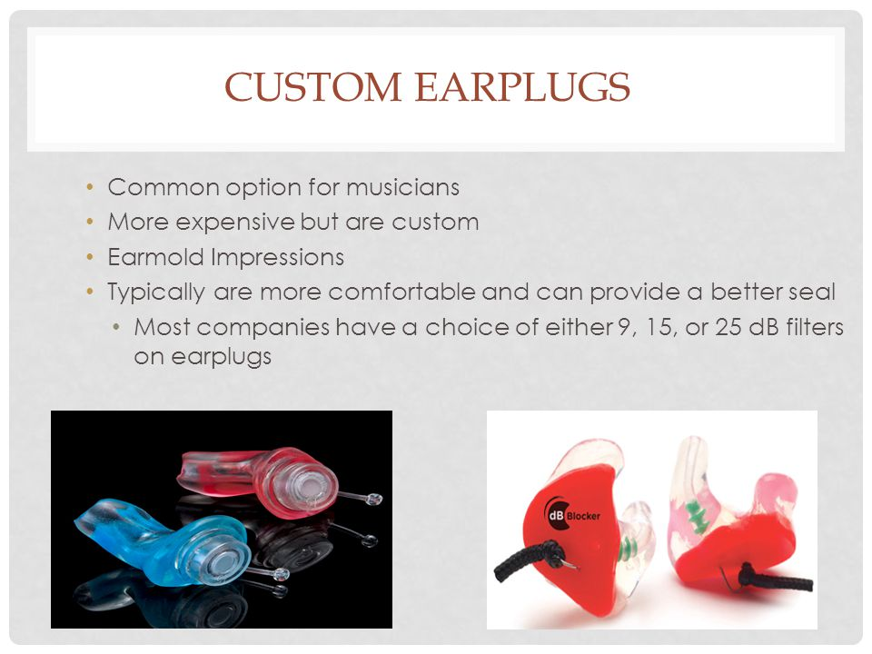 Custom earplugs Common option for musicians