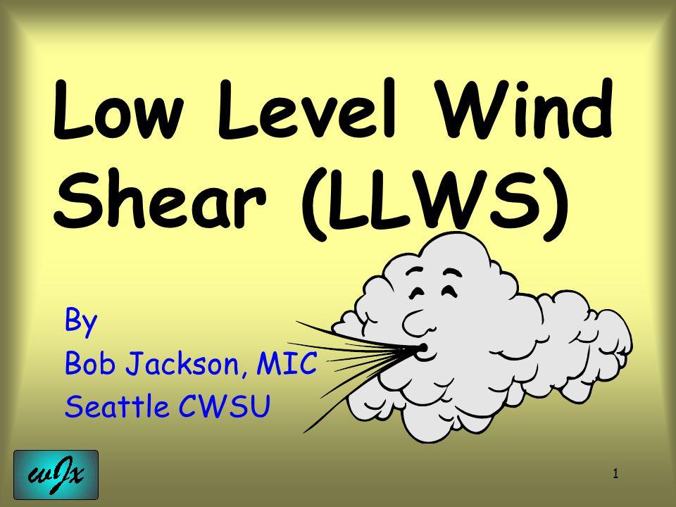 Low Level Wind Shear (LLWS)