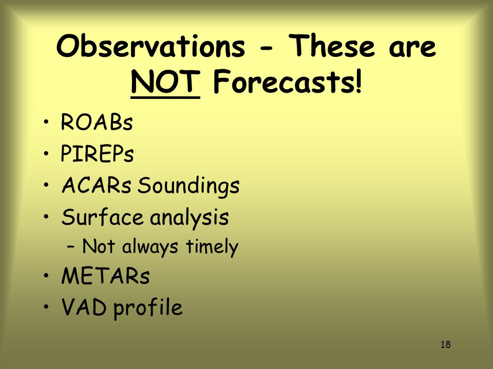 Observations - These are NOT Forecasts!