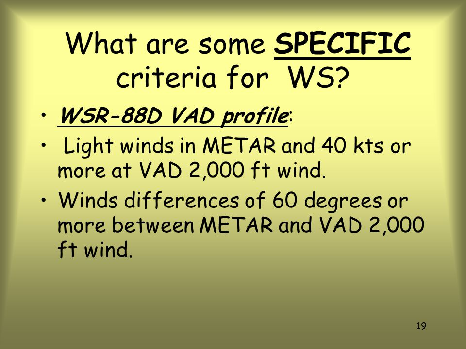 What are some SPECIFIC criteria for WS