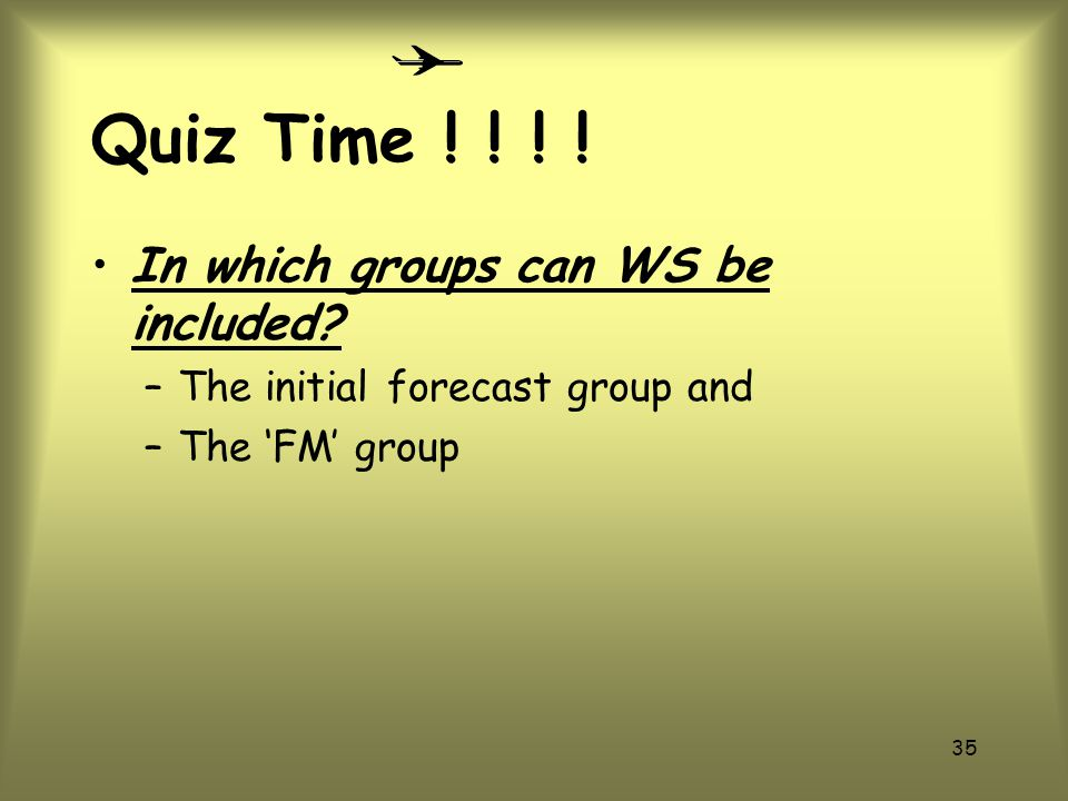 Quiz Time ! ! ! ! In which groups can WS be included