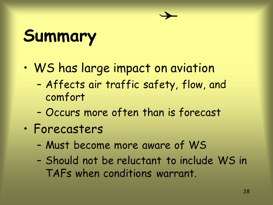Summary WS has large impact on aviation Forecasters