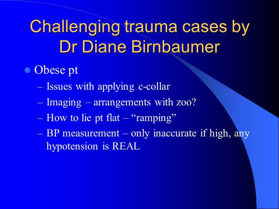Challenging trauma cases by Dr Diane Birnbaumer