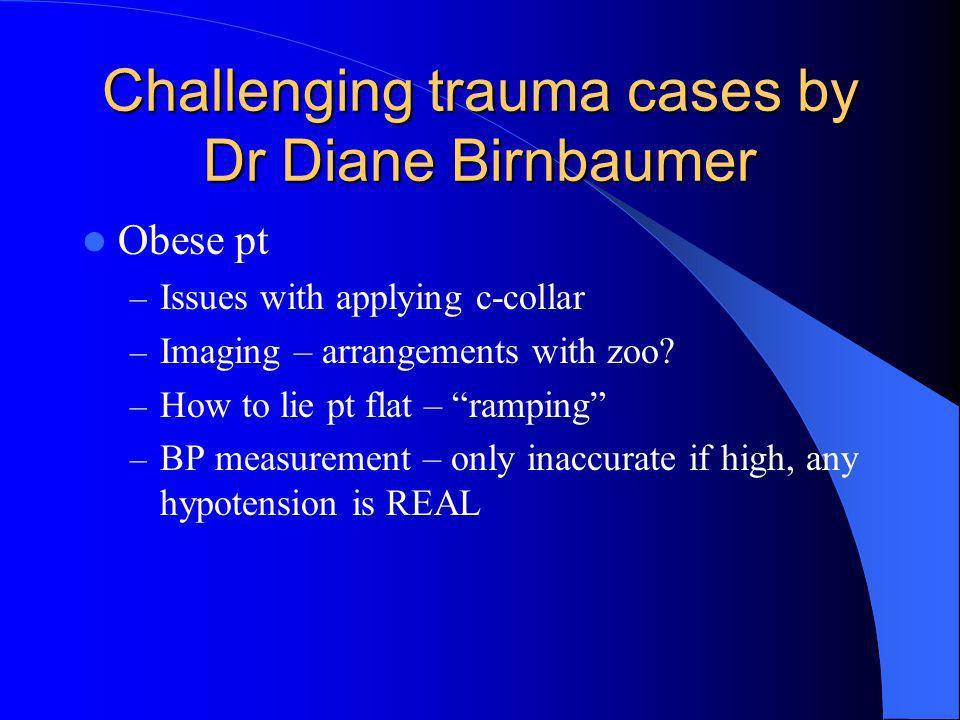 Challenging trauma cases by Dr Diane Birnbaumer