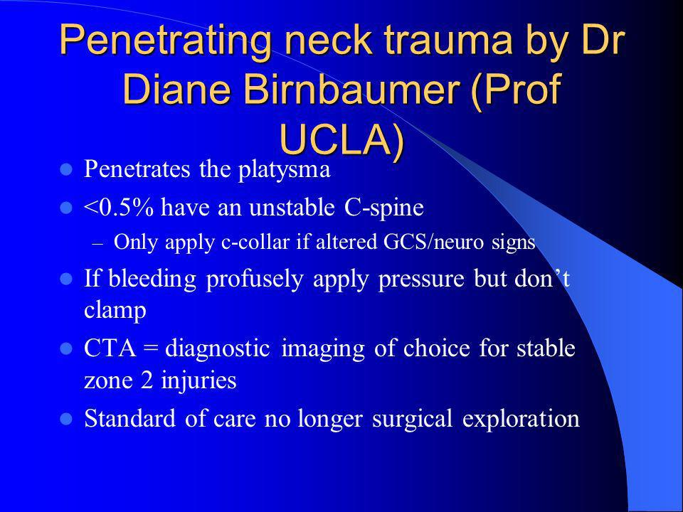 Penetrating neck trauma by Dr Diane Birnbaumer (Prof UCLA)