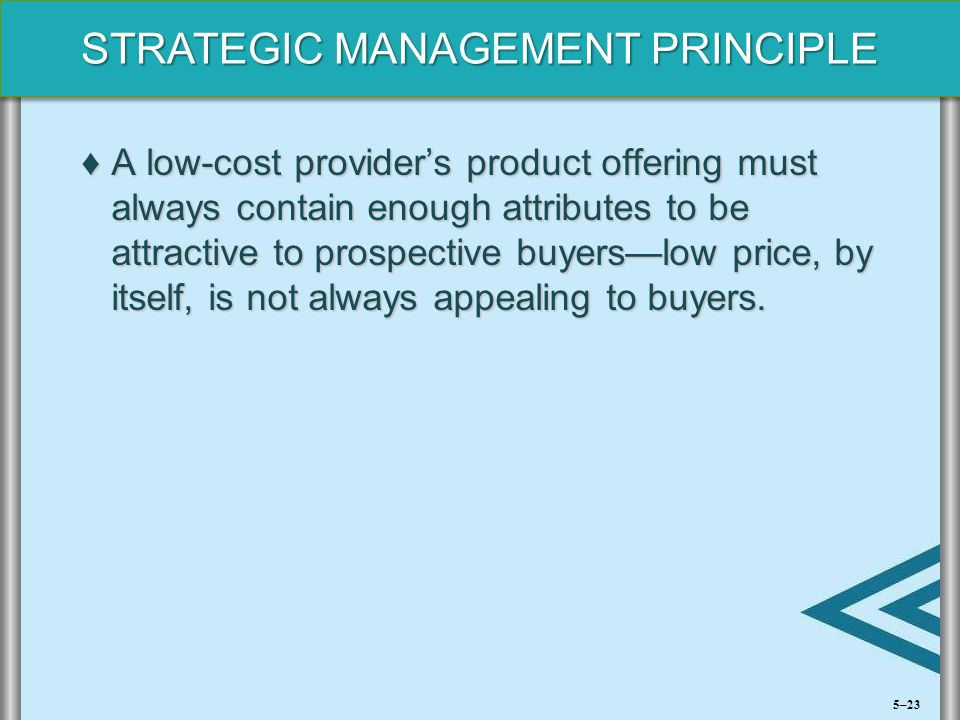 A low-cost provider's product offering must always contain enough attributes to be attractive to prospective buyers—low price, by itself, is not always appealing to buyers.