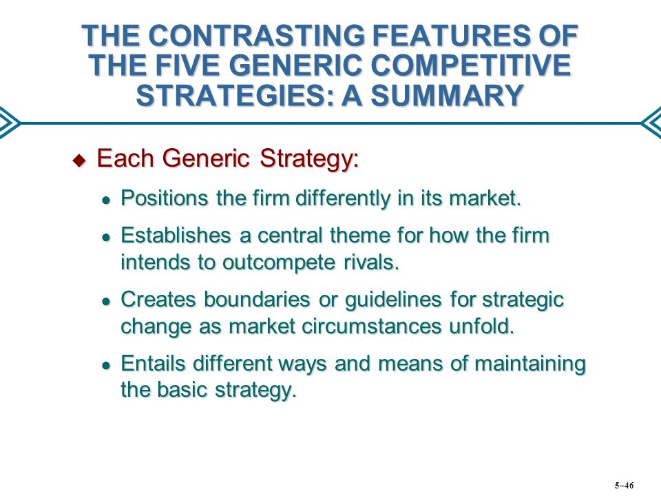 THE CONTRASTING FEATURES OF THE FIVE GENERIC COMPETITIVE STRATEGIES: A SUMMARY