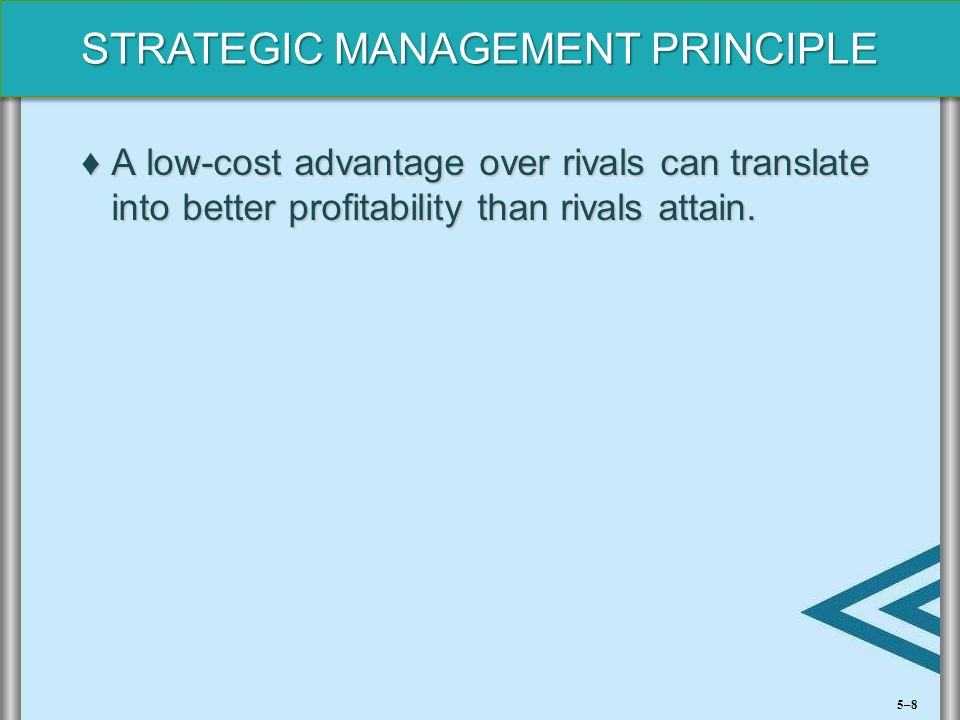 A low-cost advantage over rivals can translate into better profitability than rivals attain.