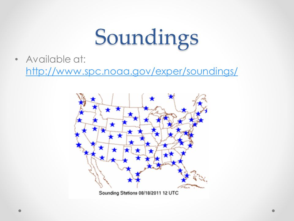 Soundings Available at: http://www.spc.noaa.gov/exper/soundings/