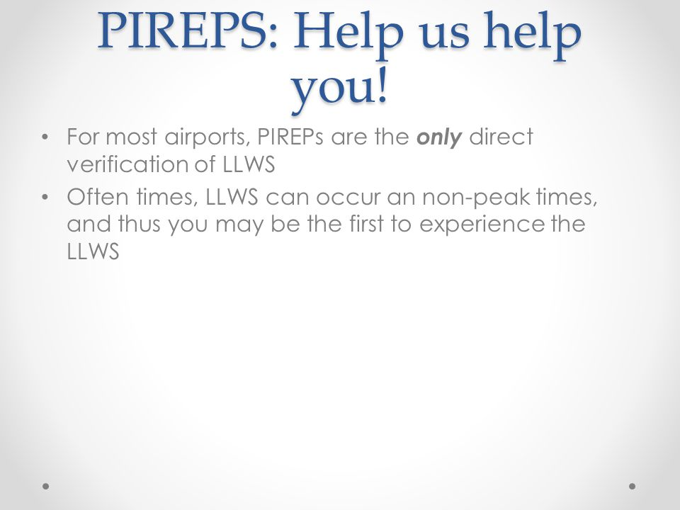 PIREPS: Help us help you!