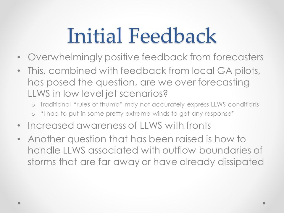 Initial Feedback Overwhelmingly positive feedback from forecasters