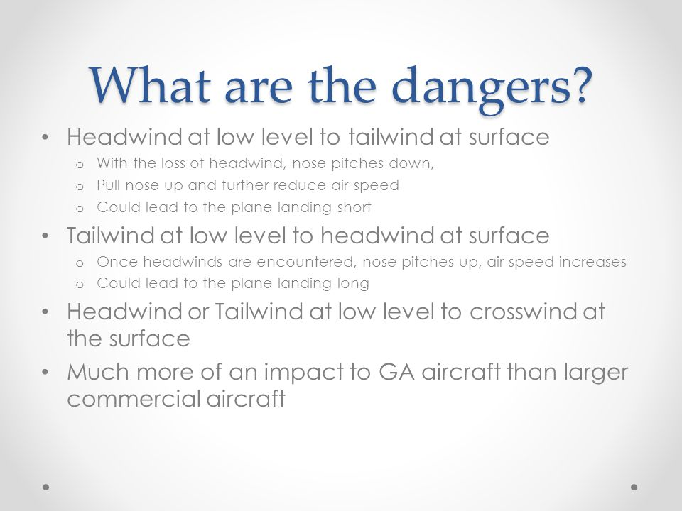 What are the dangers Headwind at low level to tailwind at surface