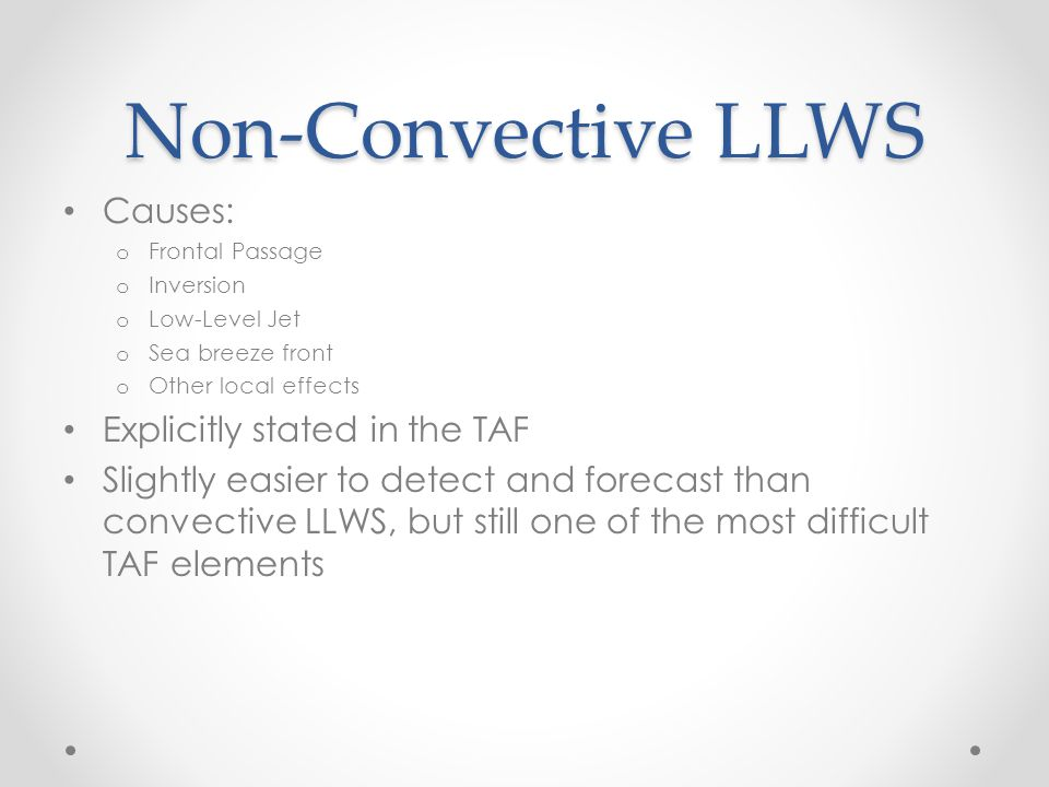 Non-Convective LLWS Causes: Explicitly stated in the TAF