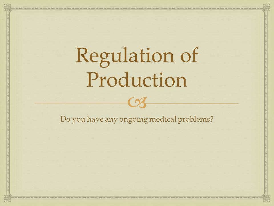 Regulation of Production