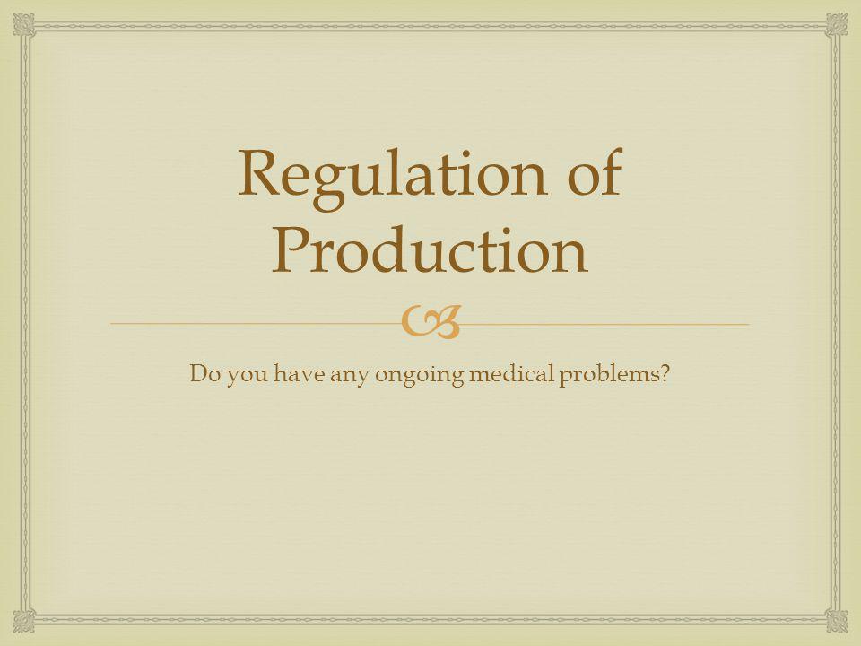 Regulation of Production