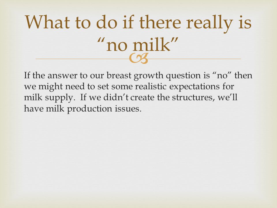 What to do if there really is no milk