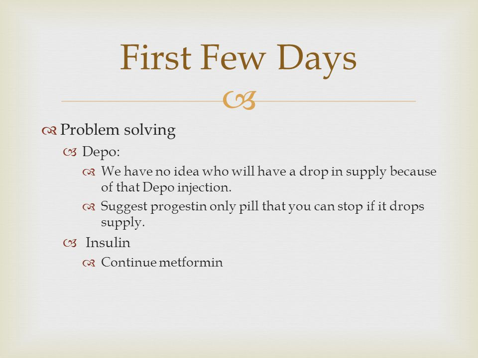 First Few Days Problem solving Depo: Insulin