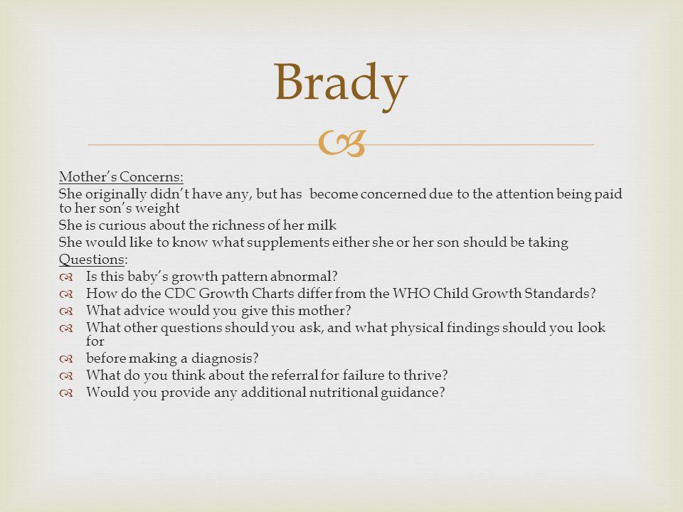 Brady Mother's Concerns:
