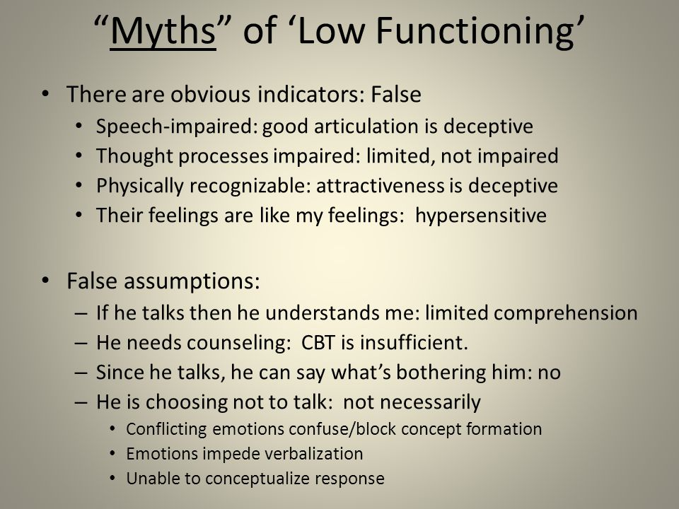 Myths of 'Low Functioning'
