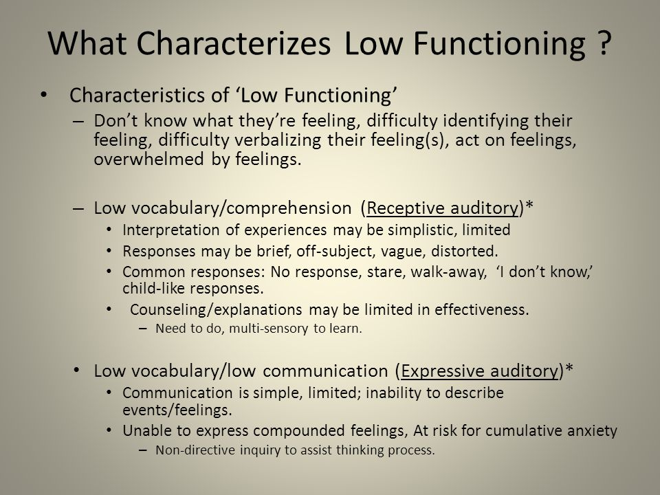 What Characterizes Low Functioning