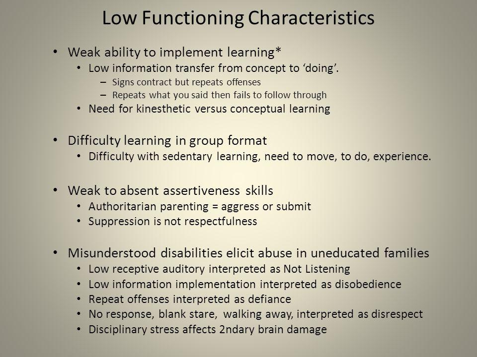 Low Functioning Characteristics