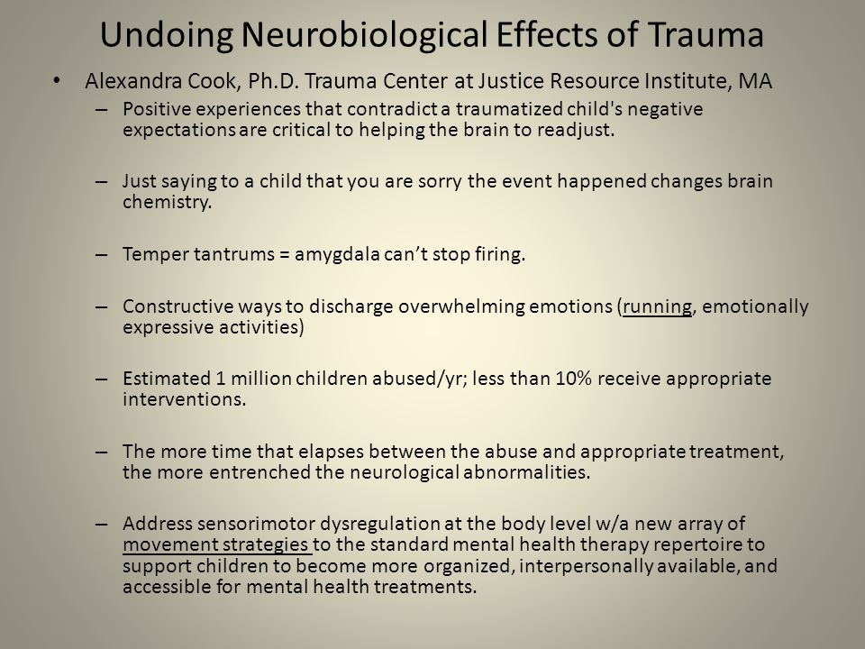 Undoing Neurobiological Effects of Trauma